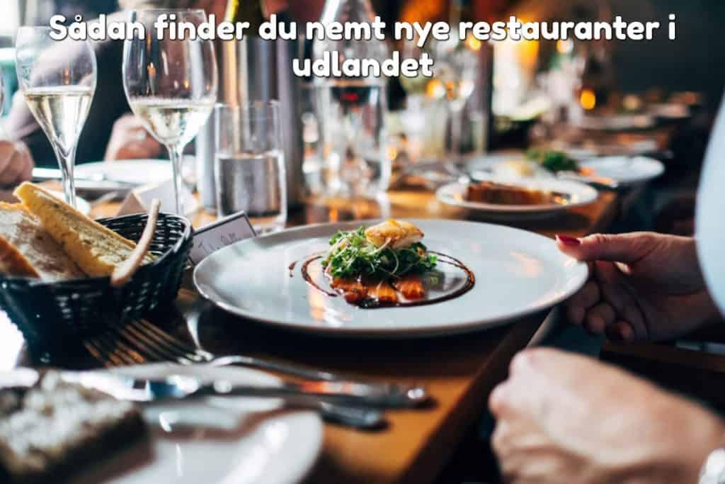 Sådan finder du nemt nye restauranter i udlandet